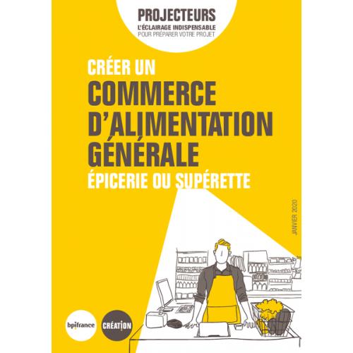 Dossier BPI : Créer un commerce d'alimentation générale